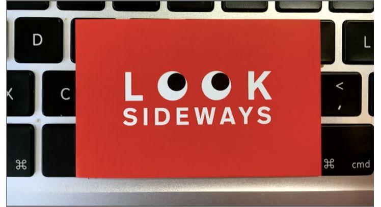LOOK SIDEWAYS